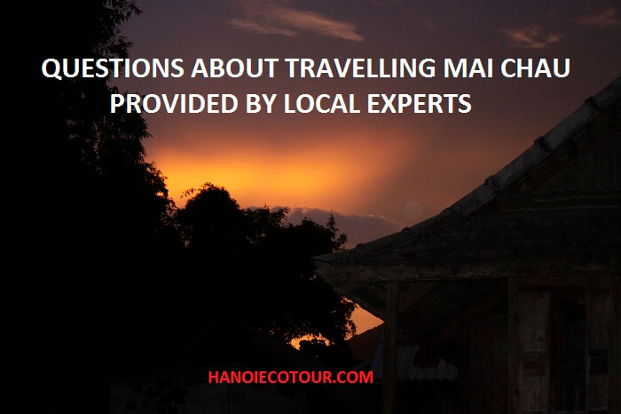 Questions about Travelling Mai Chau